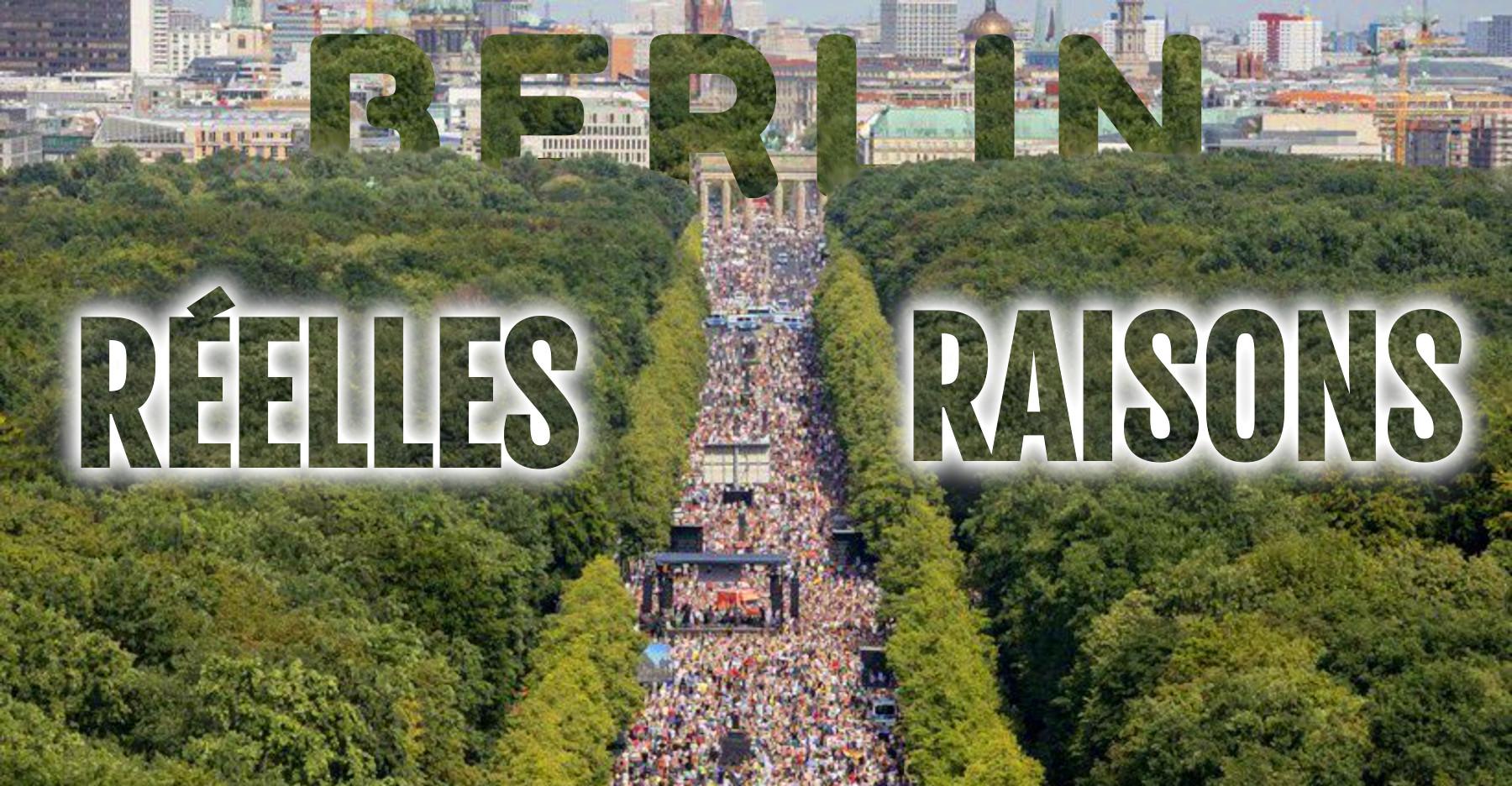 LES RÉELLES RAISONS DE LA MANIFESTATION DE BERLIN.