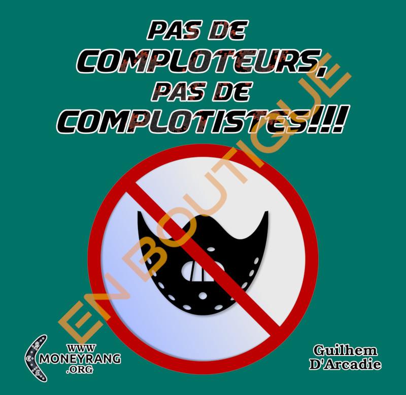 Pas de comploteurs, pas de complotistes!!!
