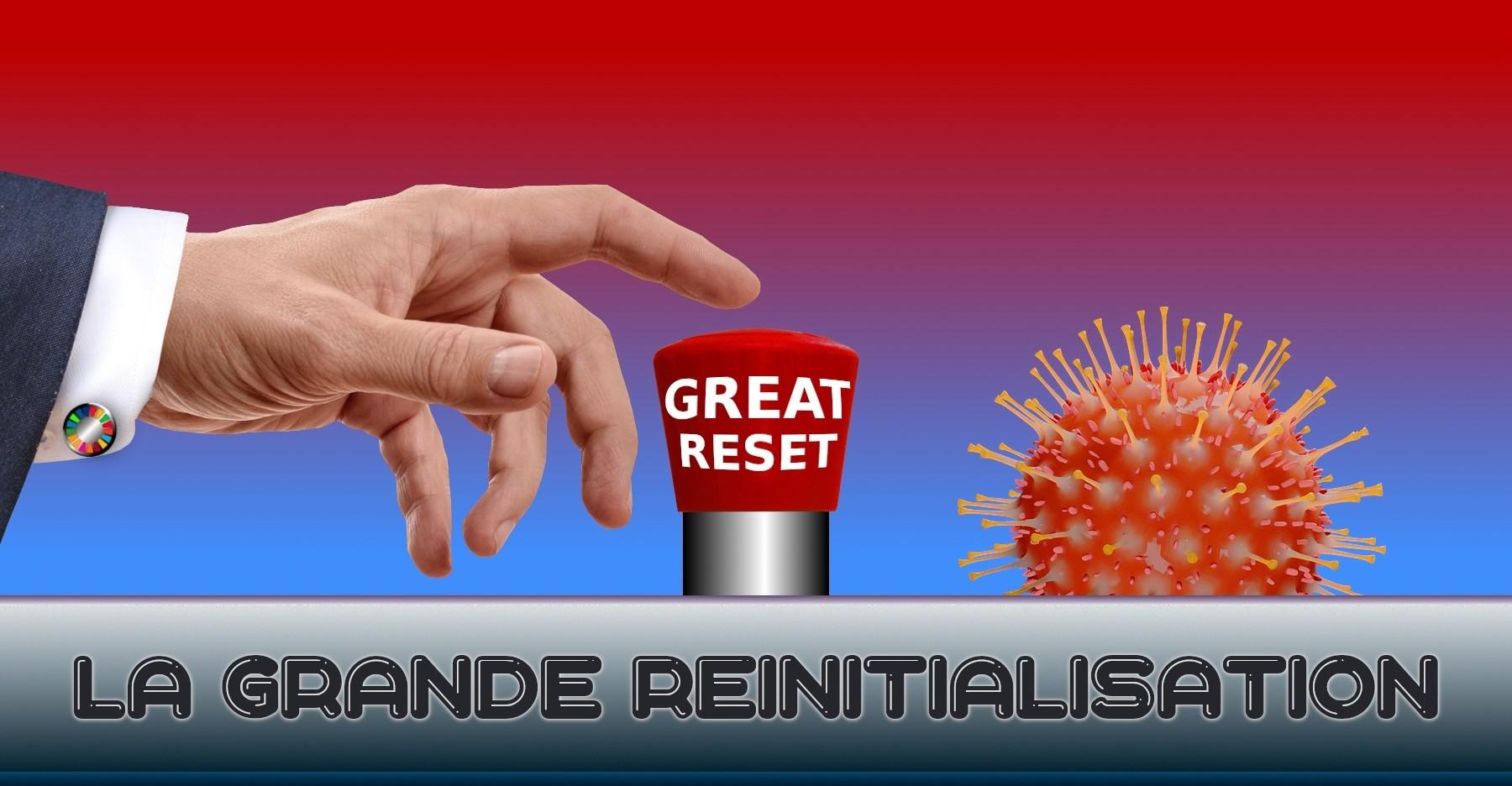 Le Grand Reset - La Grande Réinitialisation.