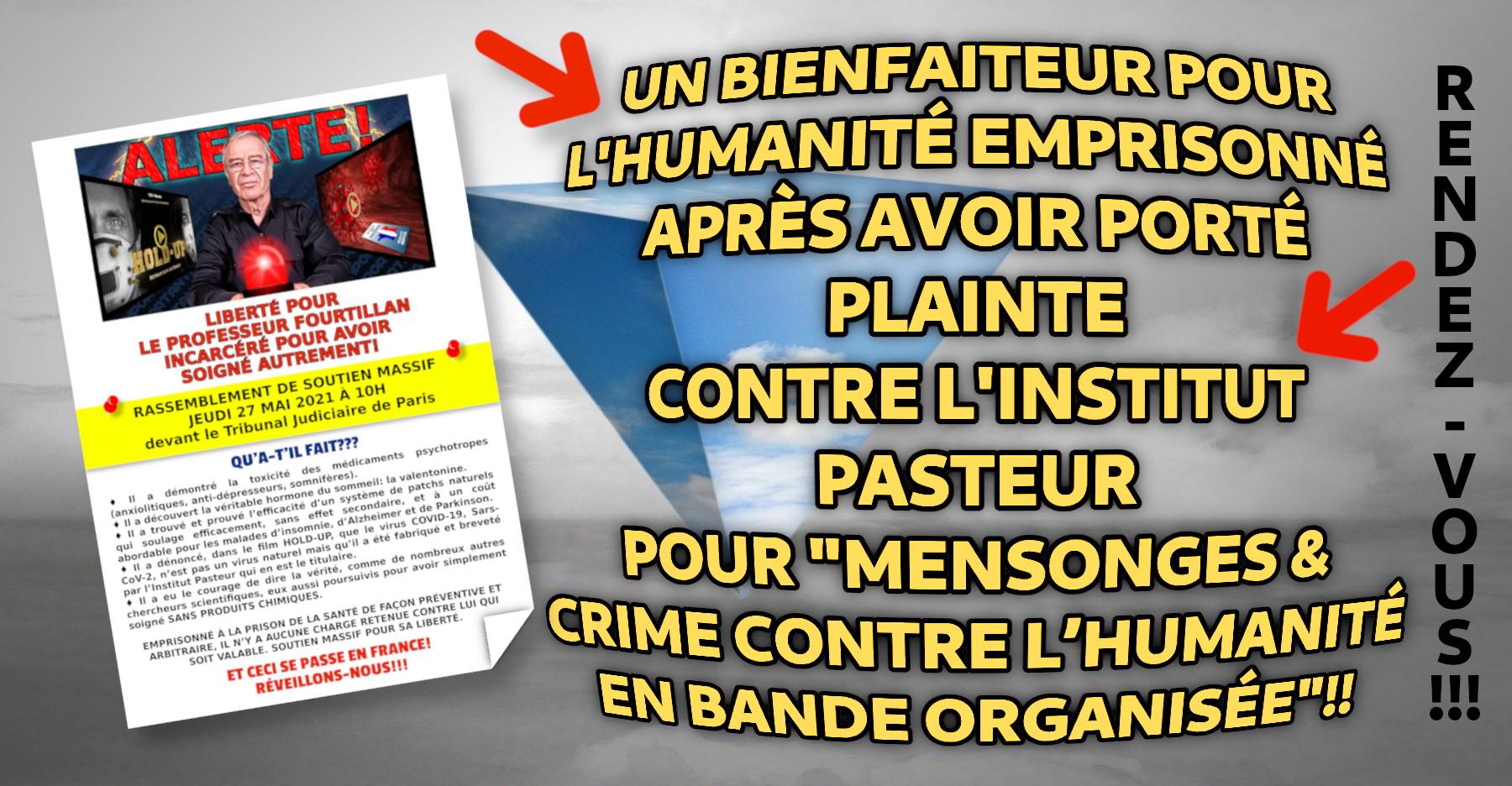 Bienfaiteur pour l'humanité, Jean Bernard Fourtillan est actuellement emprisonné APRÈS AVOIR PORTÉ PLAINTE CONTRE PASTEUR..