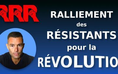 RALLIEMENT DES RÉSISTANTS POUR LA RÉVOLUTION