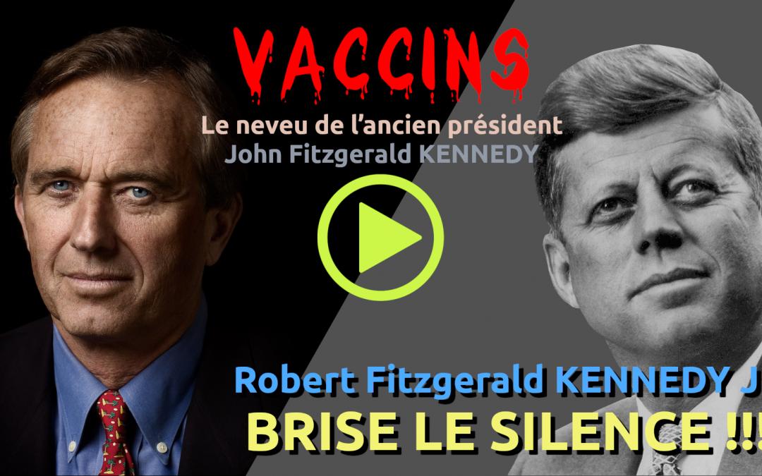 ROBERT FITZGERALD KENNEDY JR. BRISE LE SILENCE!!