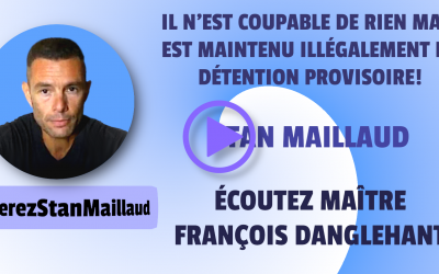STAN MAILLAUD: SCANDALE JUDICIAIRE!